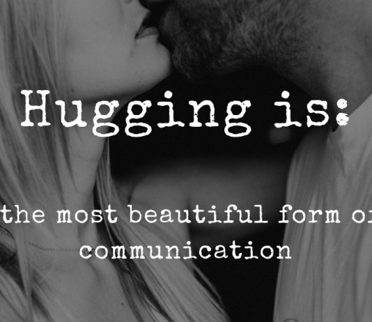 Hugging is the most beautiful form of communication